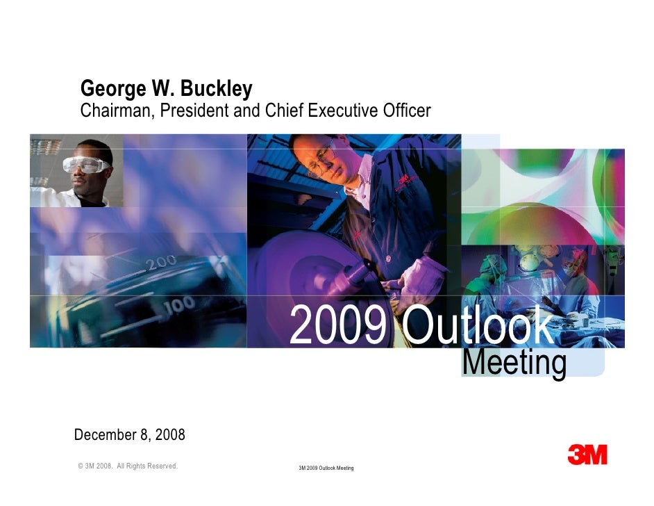 George W. Buckley Chairman, President and Chief Executive Officer                                       2009 Outlook      ...