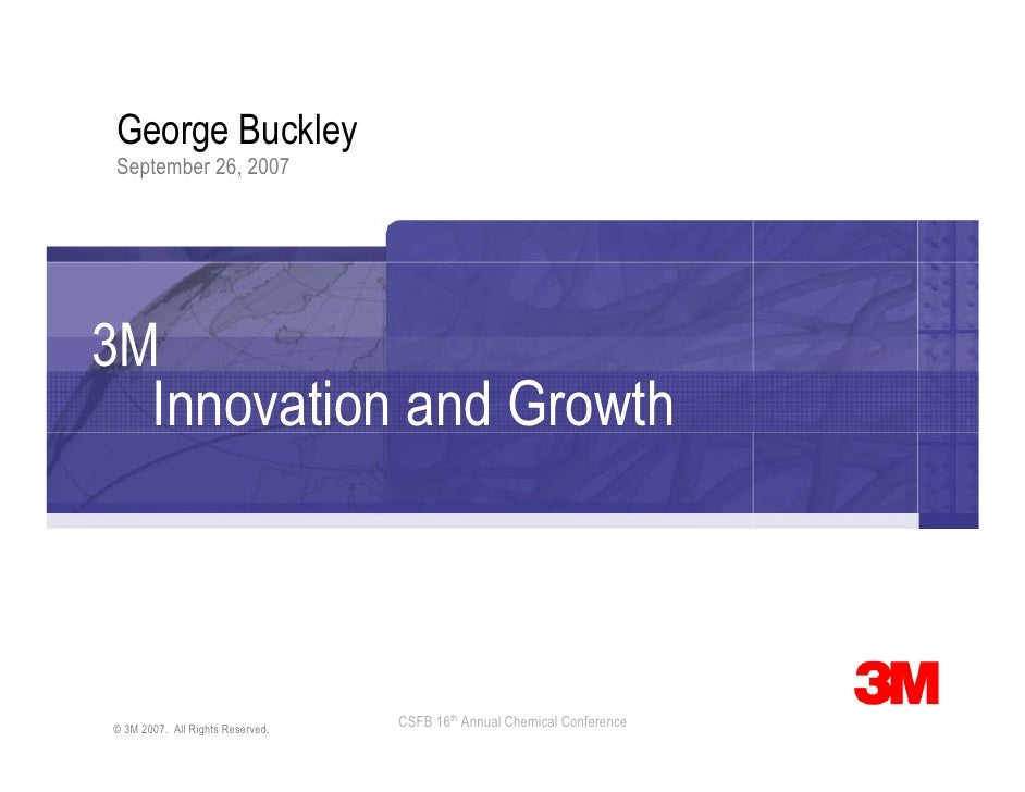 George Buckley September 26, 2007     3M   Innovation and Growth                                      CSFB 16th Annual Che...