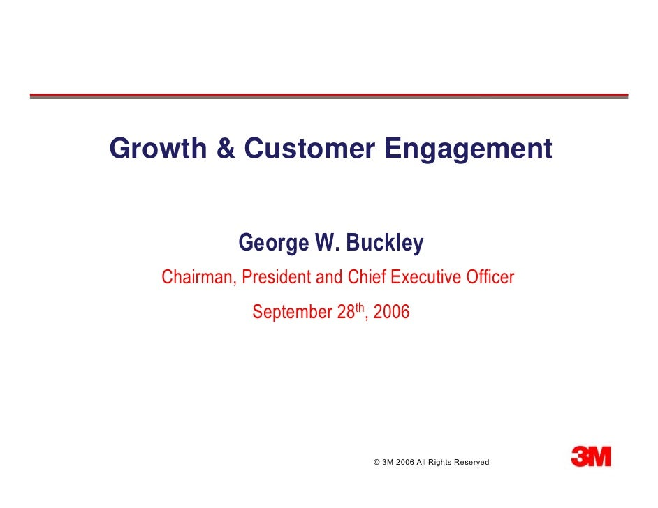 Growth & Customer Engagement                George W. Buckley    Chairman, President and Chief Executive Officer          ...