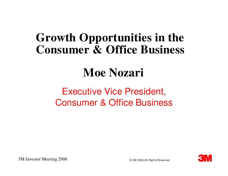 Growth Opportunities in the         Consumer & Office Business                            Moe Nozari                    Ex...