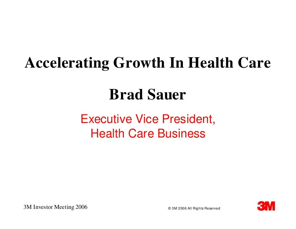Accelerating Growth In Health Care                             Brad Sauer                      Executive Vice President,  ...