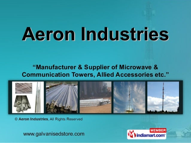 """Aeron Industries  """"Manufacturer & Supplier of Microwave &Communication Towers, Allied Accessories etc."""""""
