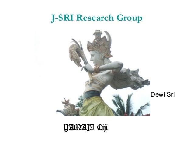 J-SRI Research Group YAMAJI Eiji Dewi Sri
