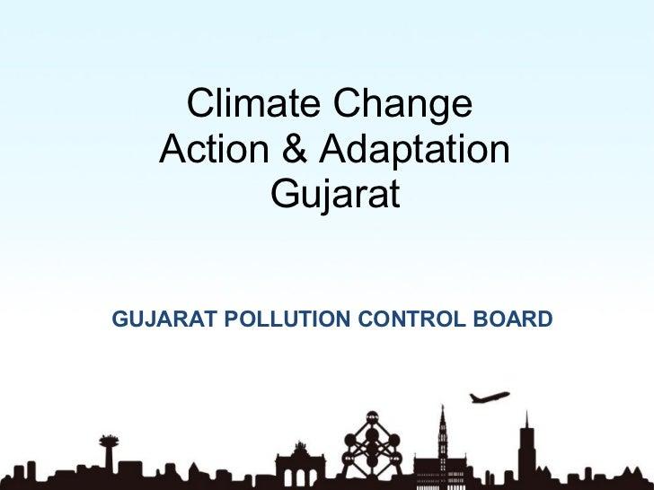 Climate Change  Action & Adaptation Gujarat GUJARAT POLLUTION CONTROL BOARD