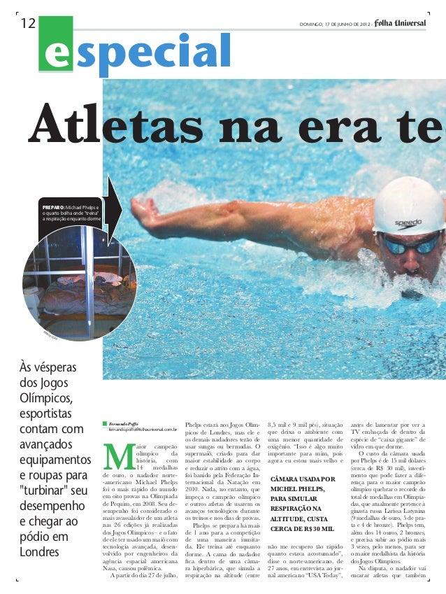 """12  e special  DOMINGO, 17 DE JUNHO DE 2012 -  Atletas na era tec preparo: Michael Phelps e o quarto bolha onde """"treina"""" a..."""