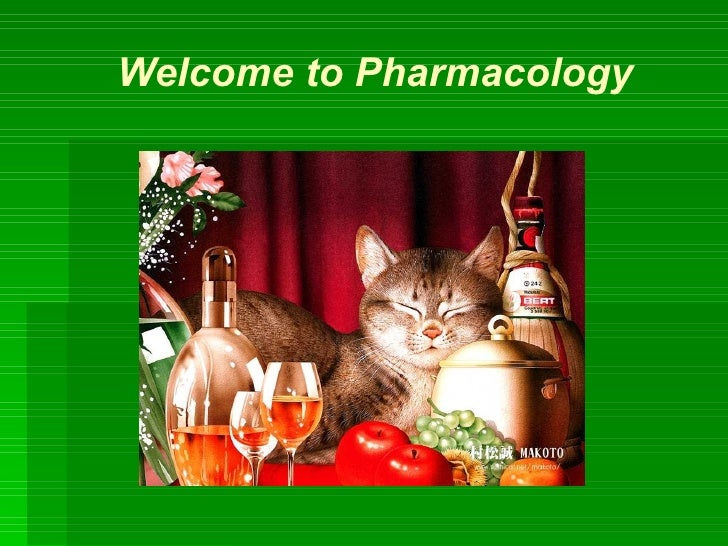 Welcome to Pharmacology    张岫美 山东大学医学院 药理学研究所 Welcome to Pharmacology