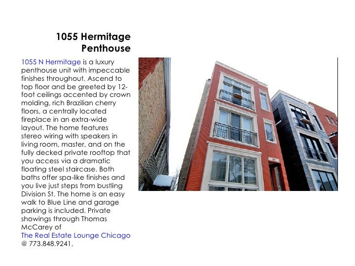 1055 Hermitage  Penthouse <ul><li>1055 N Hermitage  is a luxury penthouse unit with impeccable finishes throughout. Ascend...
