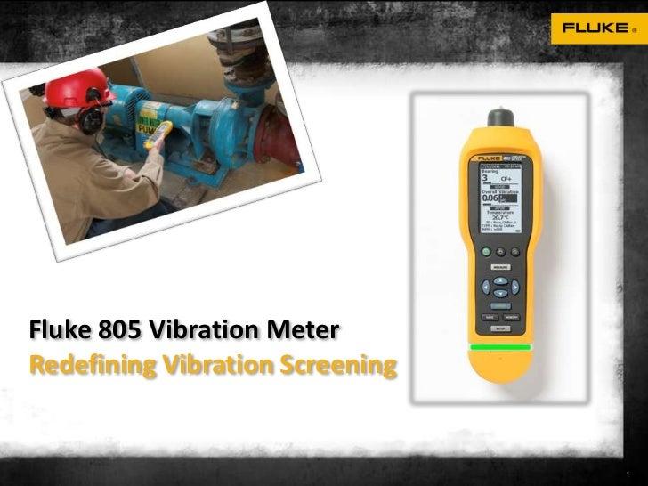 Fluke 805 Vibration MeterRedefining Vibration Screening                                 1