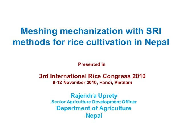 Meshing mechanization with SRI methods for rice cultivation in Nepal Presented in 3rd International Rice Congress 2010 8-1...