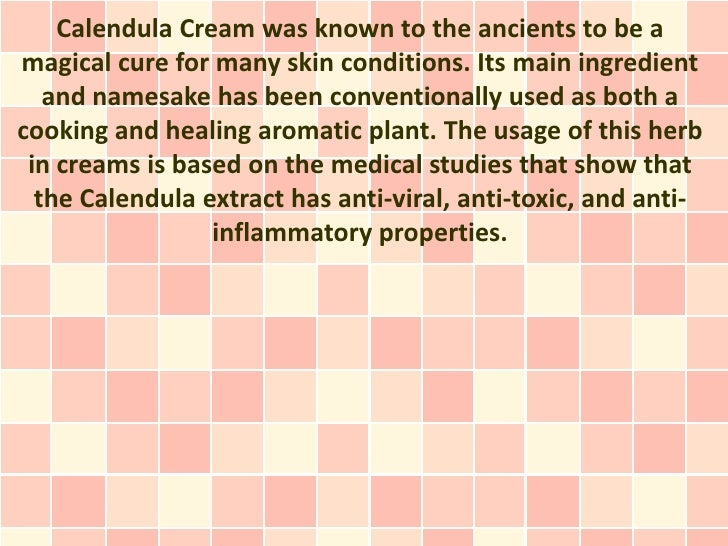 Calendula Cream was known to the ancients to be amagical cure for many skin conditions. Its main ingredient   and namesake...