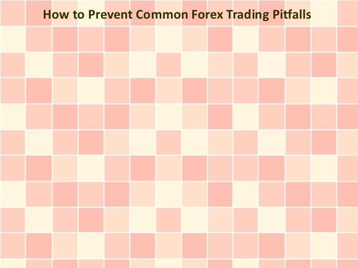 How to Prevent Common Forex Trading Pitfalls