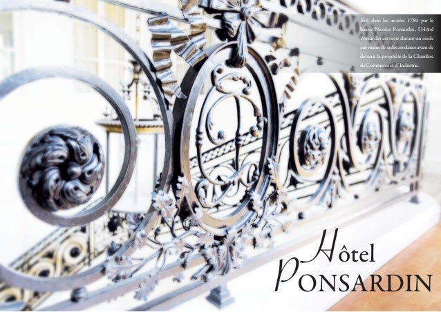 HôtelPONSARDINBâti dans les années 1780 par lebaron Nicolas Ponsardin, l'HôtelPonsardin est resté durant un siècleauxmains...