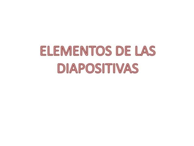 Elementos de las Diapositivas • Audífonos • Imágenes • Video • Texto • Colores • Sonidos • Formas