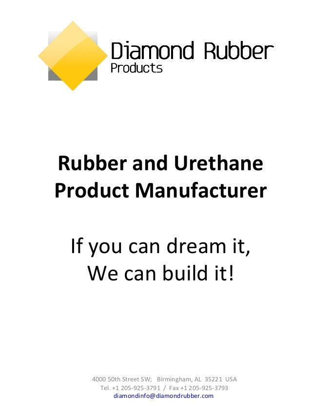 Rubber and Urethane Product Manufacturer If you can dream it, We can build it! 4000 50th Street SW; Birmingham, AL 35221 U...