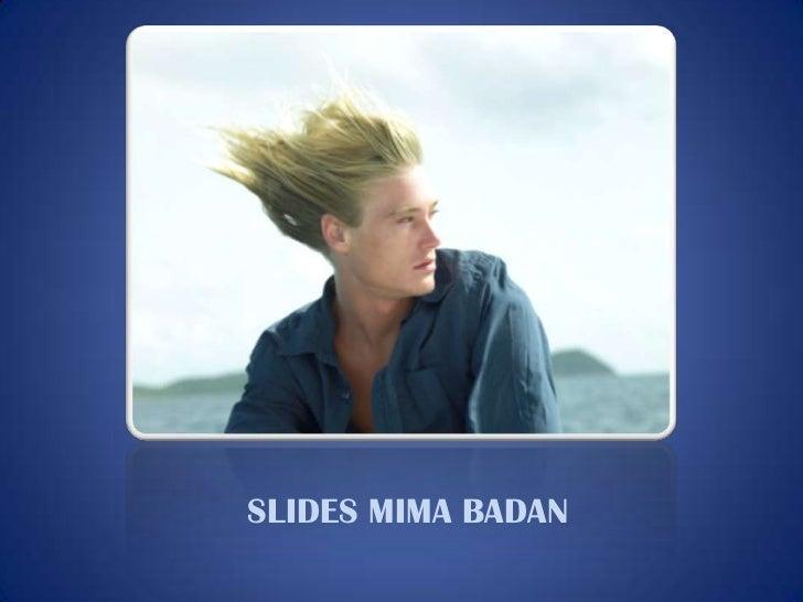 SLIDES MIMA BADAN<br />