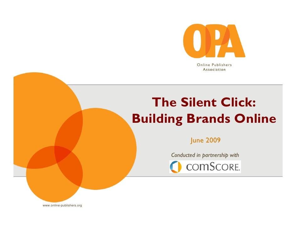 The Silent Click:                             Building Brands Online                                           June 2009  ...