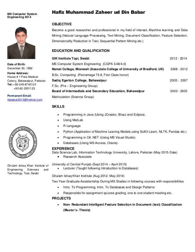 MS Computer System Engineering 2014 Hafiz Muhammad Zaheer ud Din Babar Date of Birth: December 30, 1992 Home Address: Hous...