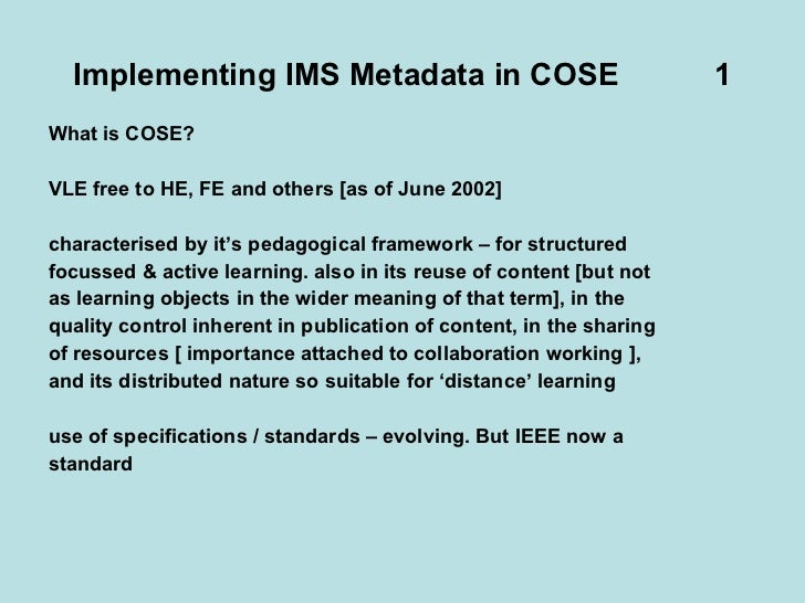 Implementing IMS Metadata in COSE  1 <ul><li>What is COSE?  </li></ul><ul><li>VLE free to HE, FE and others [as of June 20...