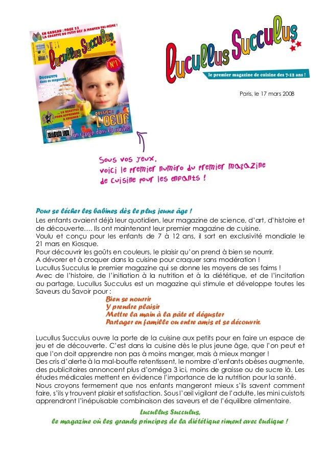Sous vos yeux, voici le premier numéro du premier magazine de cuisine pour les enfants ! Paris, le 17 mars 2008 Pour se lé...