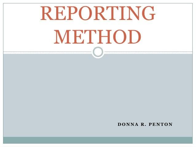 D O N N A R . P E N T O N REPORTING METHOD