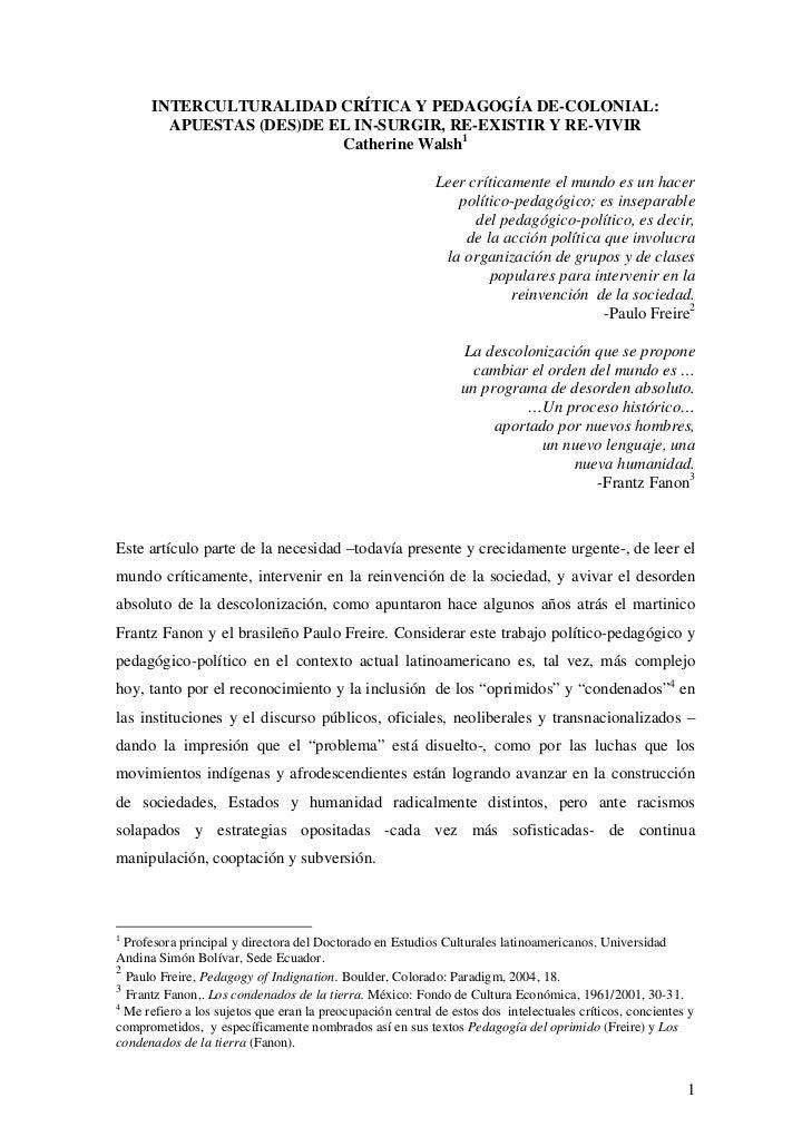 INTERCULTURALIDAD CRÍTICA Y PEDAGOGÍA DE-COLONIAL:        APUESTAS (DES)DE EL IN-SURGIR, RE-EXISTIR Y RE-VIVIR            ...