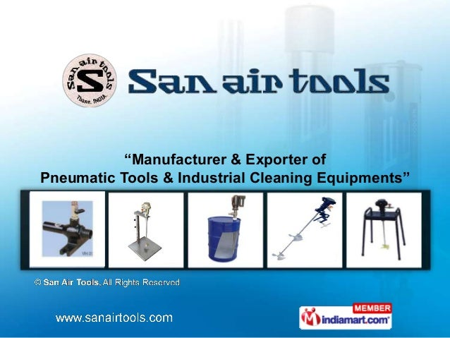 """""""Manufacturer & Exporter ofPneumatic Tools & Industrial Cleaning Equipments"""""""