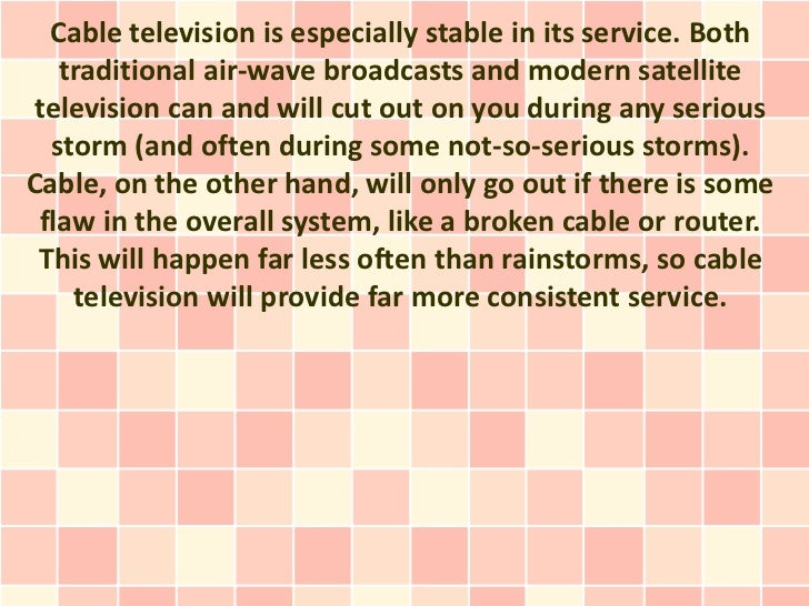 advantages and disadvantages of cable tv advantage 1 stability 3 cable television