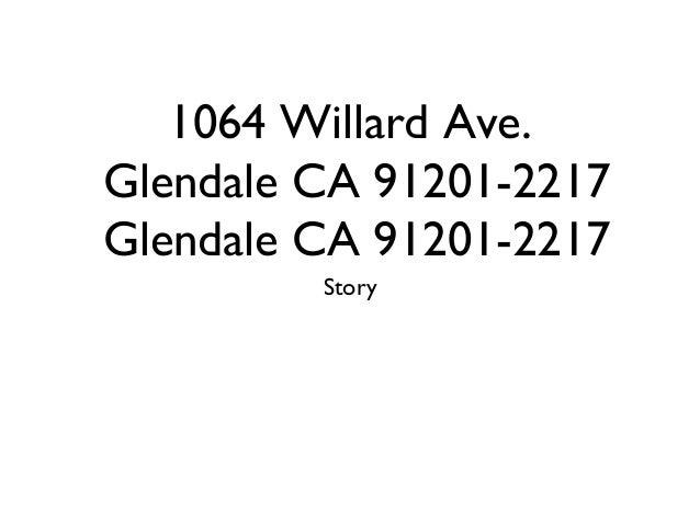 1064 Willard Ave. Glendale CA 91201-2217 Glendale CA 91201-2217 Story