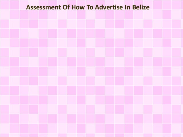 Assessment Of How To Advertise In Belize