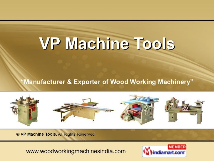 "VP Machine Tools "" Manufacturer & Exporter of Wood Working Machinery"""