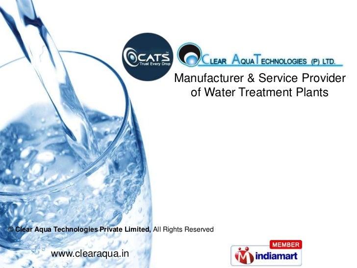 Manufacturer & Service Provider                                                   of Water Treatment Plants© Clear Aqua Te...