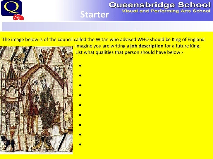 Starter The image below is of the council called the Witan who advised WHO should be King of England.   Imagine you are wr...