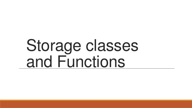 Storage classes and Functions