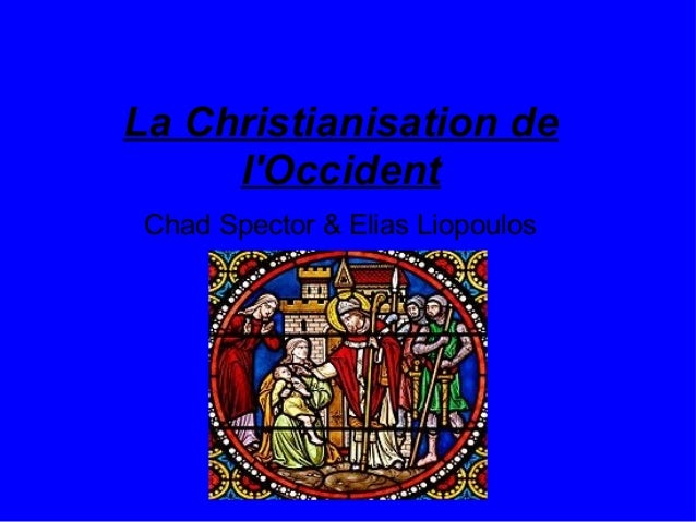 La Christianisation de l'Occident Chad Spector & Elias Liopoulos