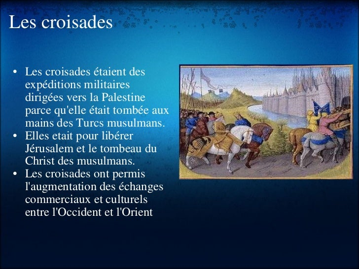 Les croisades <ul><ul><li>Les croisades étaient des expéditions militaires dirigées vers la Palestine parce qu'elle était ...