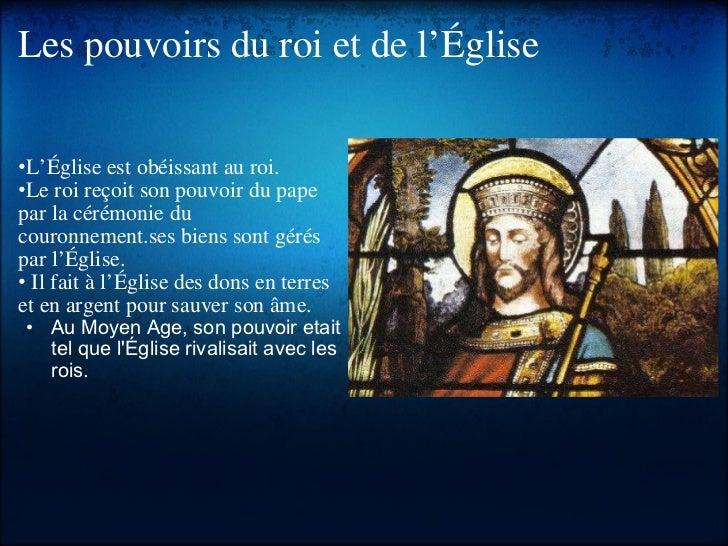 Les pouvoirs du roi et de l'Église <ul><li> </li></ul><ul><li>• L'Église est obéissant au roi.  </li></ul><ul><li>• Le ro...