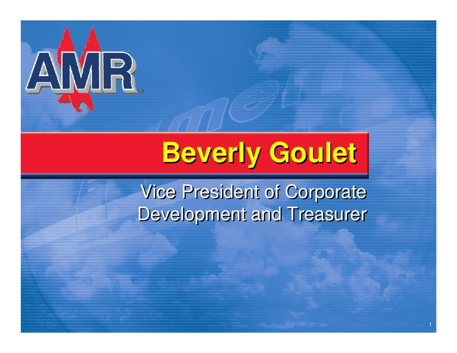 Beverly Goulet Vice President of Corporate Development and Treasurer                                   1