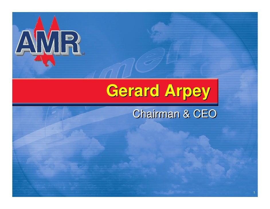 Gerard Arpey    Chairman & CEO                         1