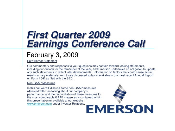 First Quarter 2009 Earnings Conference Call February 3, 2009 Safe Harbor Statement Our commentary and responses to your qu...