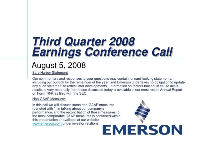 Third Quarter 2008 Earnings Conference Call August 5, 2008 Safe Harbor Statement Our commentary and responses to your ques...