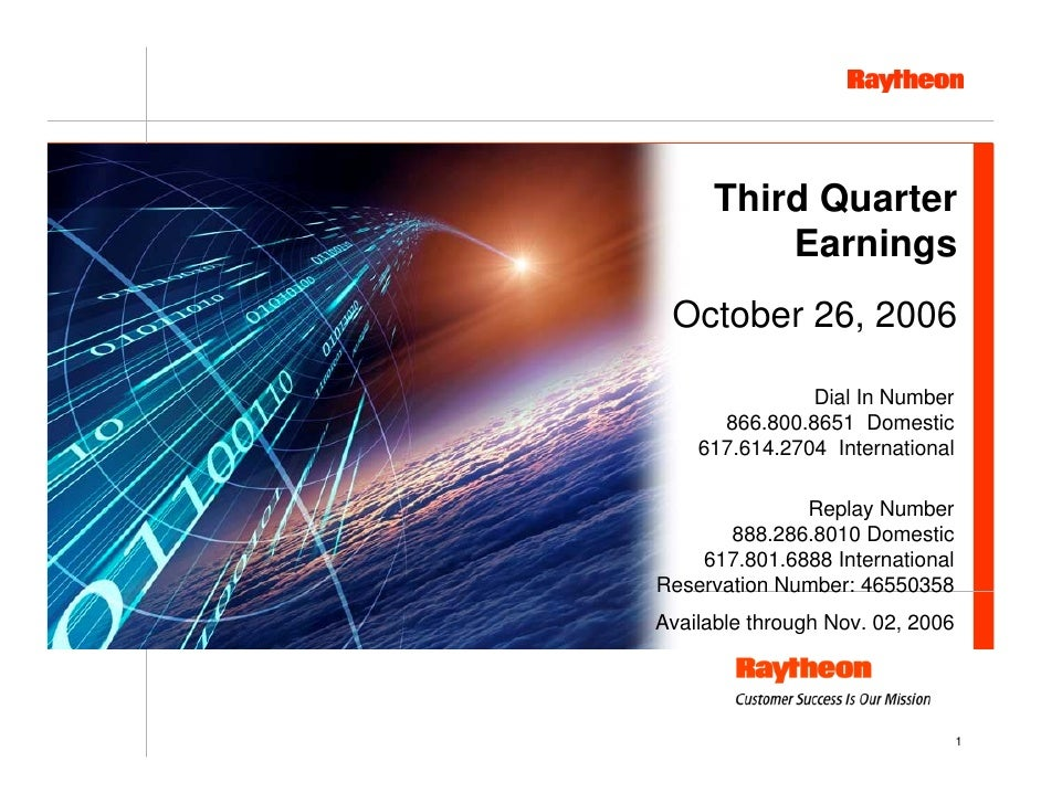 Third Quarter           Earnings  October 26, 2006                 Dial In Number       866.800.8651 Domestic     617.614....