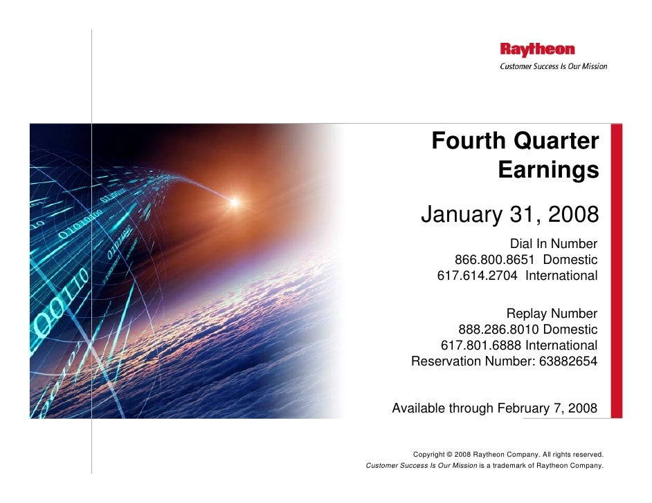 Fourth Quarter                        Earnings                January 31, 2008                                Dial In Numb...