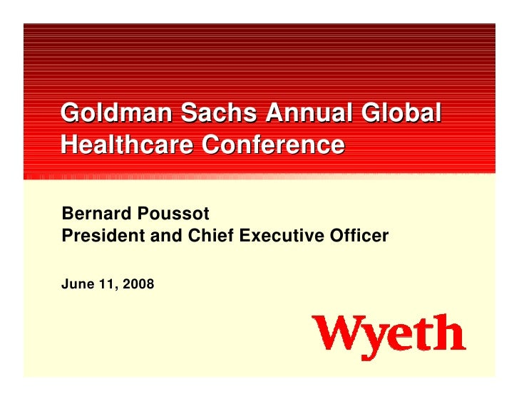 Goldman Sachs Annual Global Healthcare Conference  Bernard Poussot President and Chief Executive Officer  June 11, 2008