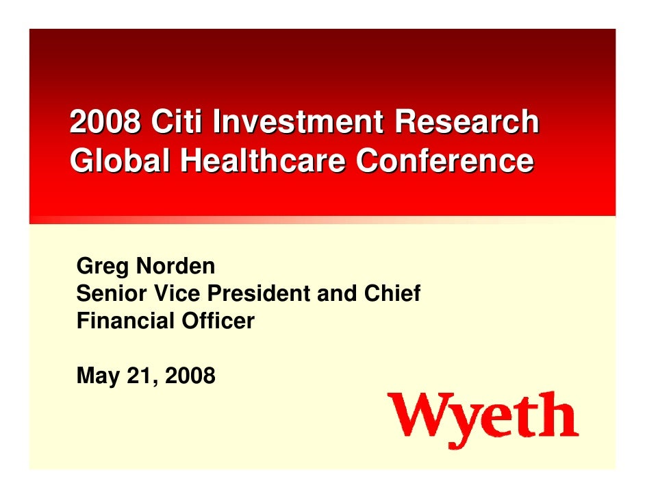 2008 Citi Investment Research Global Healthcare Conference   Greg Norden Senior Vice President and Chief Financial Officer...
