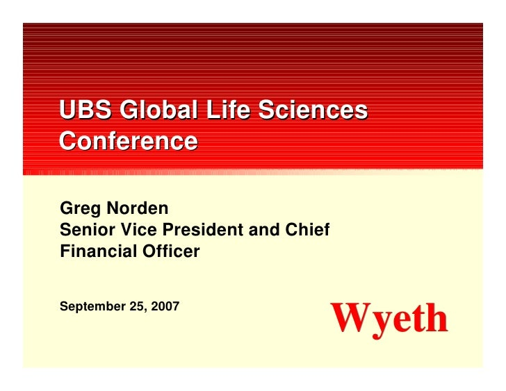 UBS Global Life Sciences Conference  Greg Norden Senior Vice President and Chief Financial Officer   September 25, 2007   ...