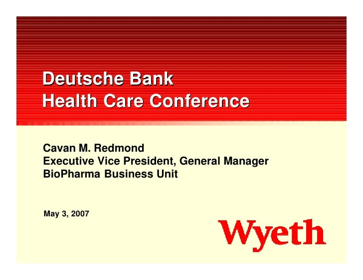 Deutsche Bank Health Care Conference  Cavan M. Redmond Executive Vice President, General Manager BioPharma Business Unit  ...