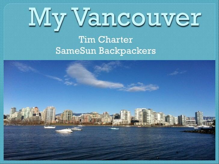 My Vancouver     Tim Charter SameSun Backpackers
