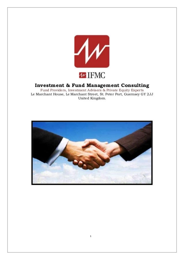 1 Investment & Fund Management Consulting Fund Providers, Investment Advisers & Private Equity Experts Le Marchant House, ...