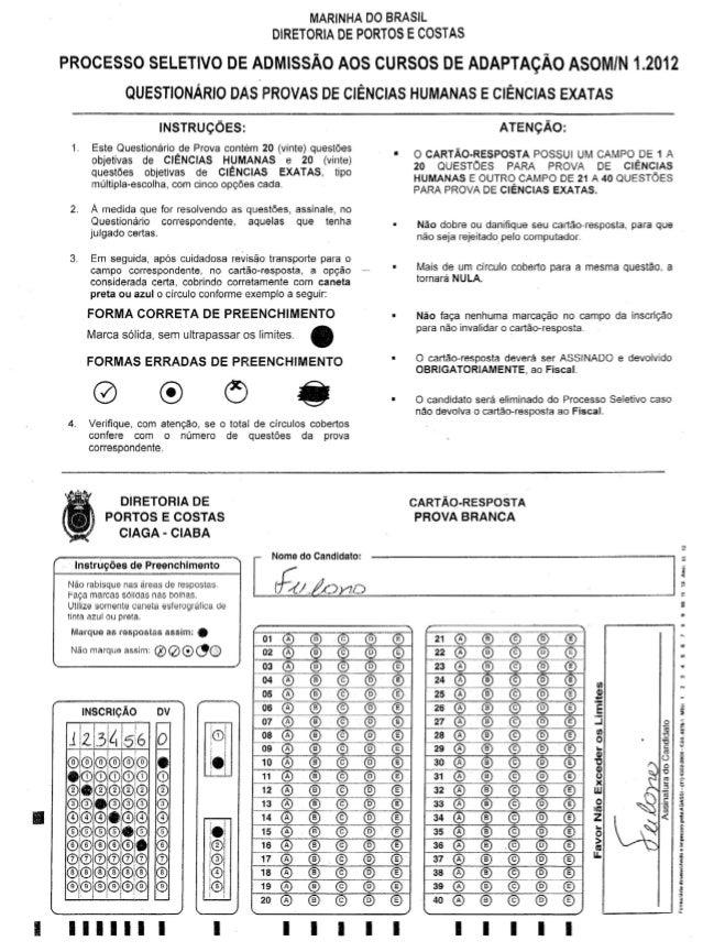 MARINHA DO BRASIL DIRETORIA DE PORTOS E COSTAS PROCESSO SELETIVO DE ADMISSÃO AOS CURSOS DE ADAPTAÇÃO ASOM/N 1.2012 QUESTIO...