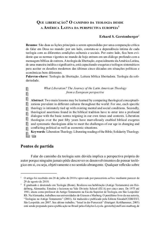 QUE LIBERTAÇÃO? O CAMINHO DA TEOLOGIA DESDE A AMÉRICA LATINA DA PERSPECTIVA EUROPEIA1 Erhard S. Gerstenberger2 Resumo: São...